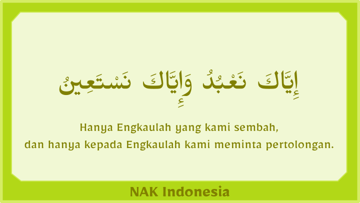 Al Fatihah kepada Engkau kami menyembah