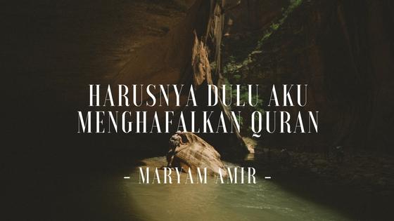 Harusnya Dulu Aku Menghafalkan Quran