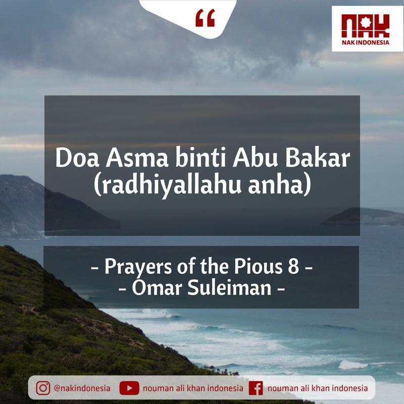 Doa Asma binti Abu Bakar (radhiyallahu anha) – Prayers of the Pious 8 – Omar Suleiman
