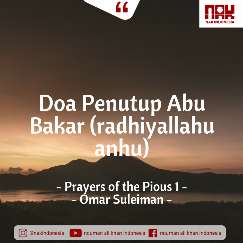 Doa Penutup Abu Bakar (radhiyallahu anhu) - Prayers of the Pious 1 - Omar Suleiman