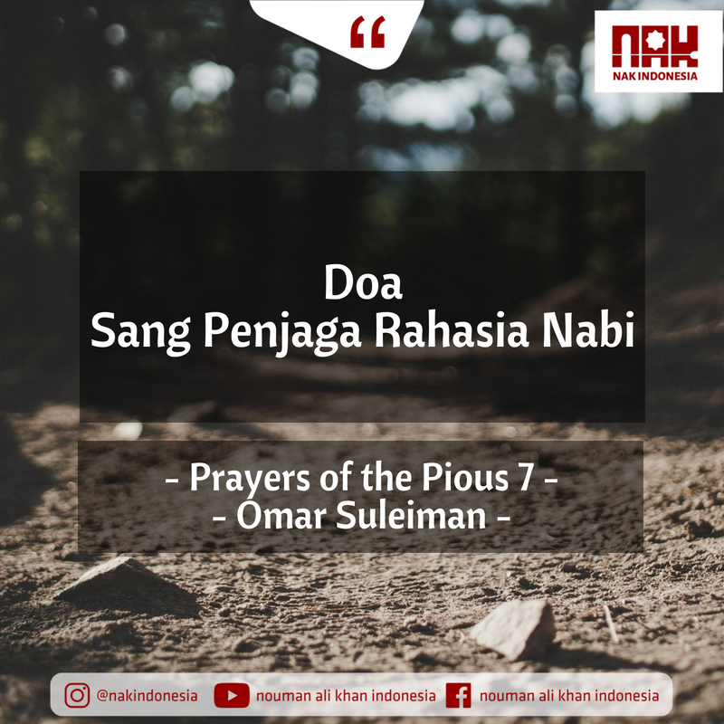 Doa Sang Penjaga Rahasia Nabi – Prayers of the Pious 7 – Omar Suleiman