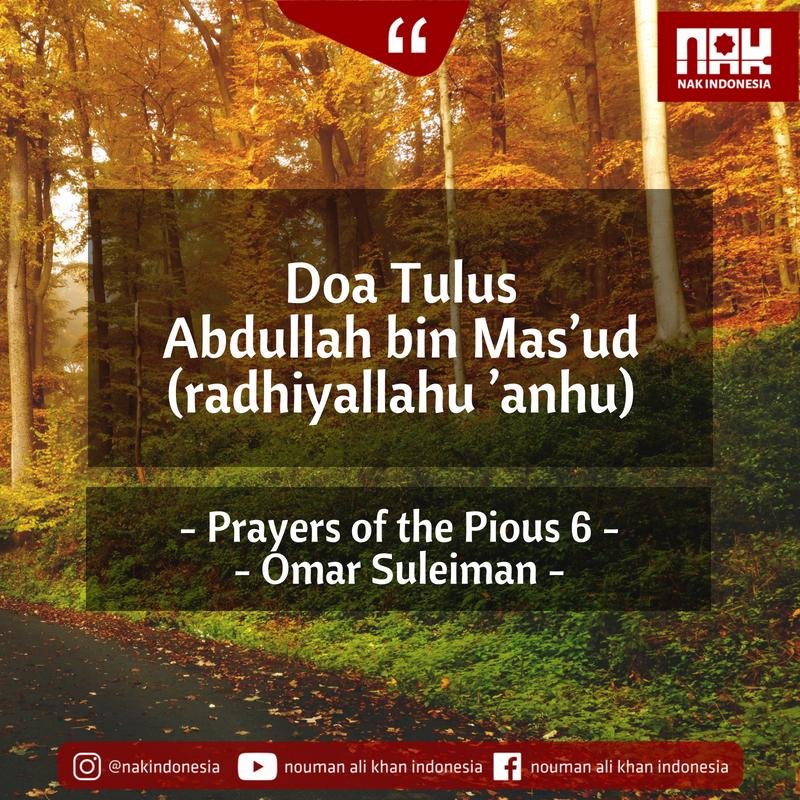 Doa Tulus Abdullah bin Mas_ud (radhiyallahu _anhu) – Prayers of the Pious 6 – Omar Suleiman
