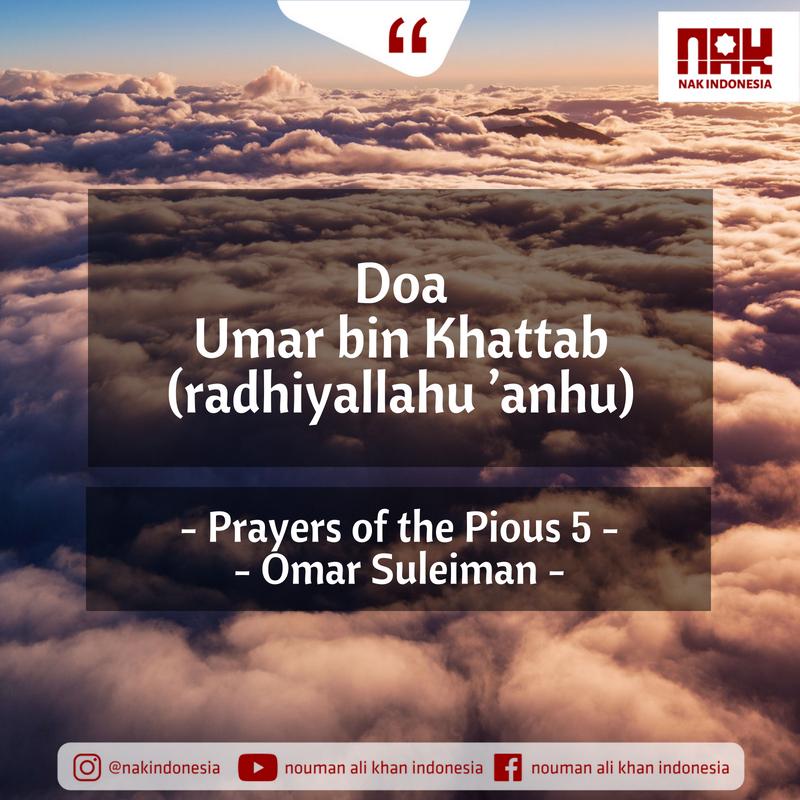 Doa Umar bin Khattab (radhiyallahu _anhu) – Prayers of the Pious 5 – Omar Suleiman