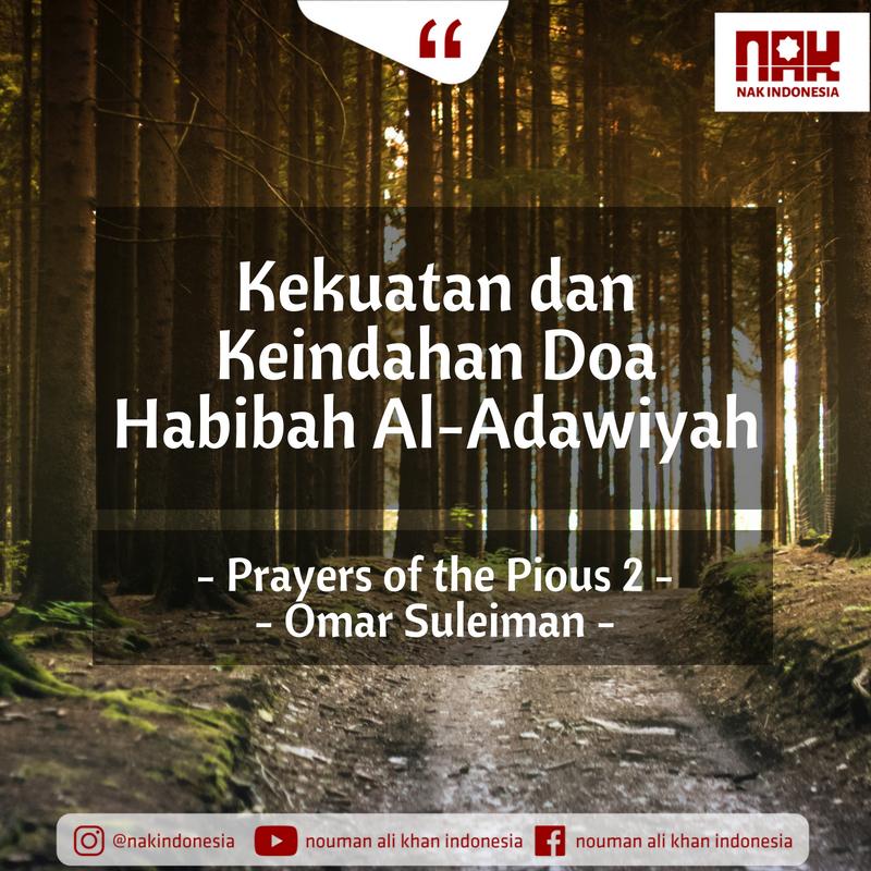 Kekuatan dan Keindahan Doa Habibah Al-Adawiyah – Prayers of the Pious 2 – Omar Suleiman