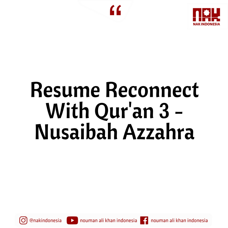 Resume Reconnect With Qur'an 3 - Nusaibah Azzahra