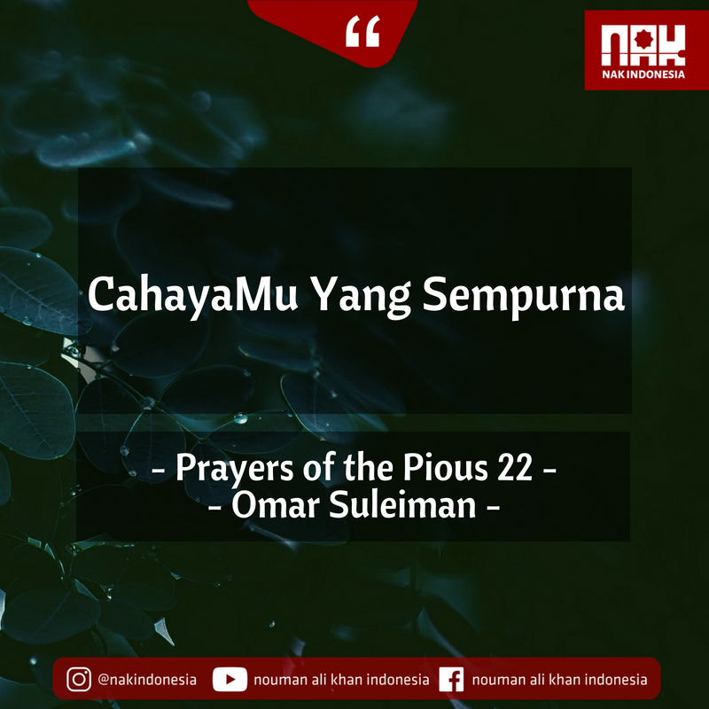 CahayaMu Yang Sempurna – Prayers of the Pious 22 – Omar Suleiman