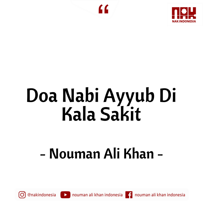 Doa Nabi Ayyub Di Kala Sakit - Nouman Ali Khan