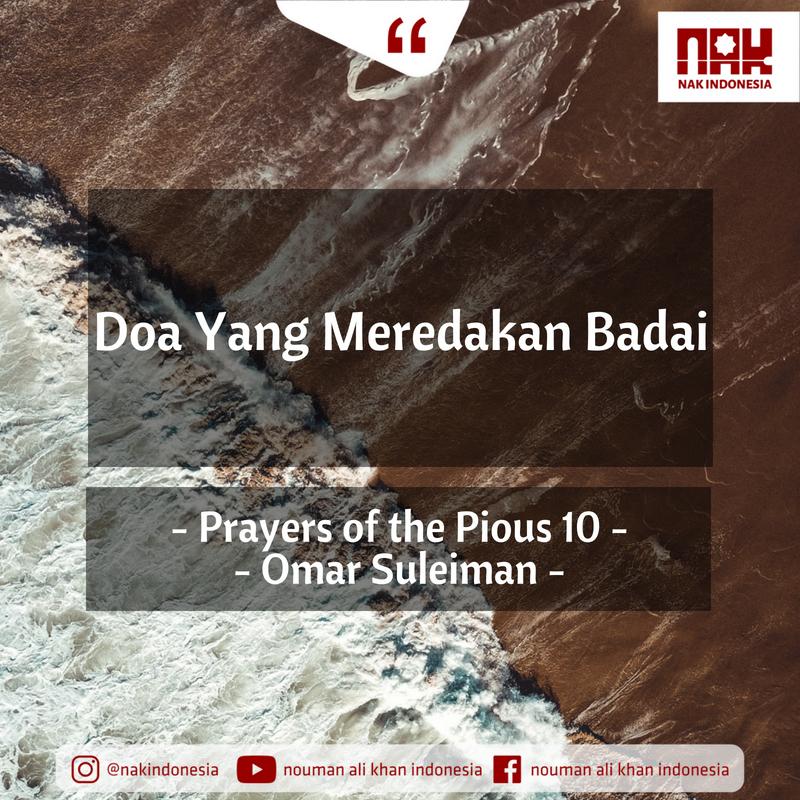 Doa Yang Meredakan Badai – Prayers of the Pious 10 – Omar Suleiman