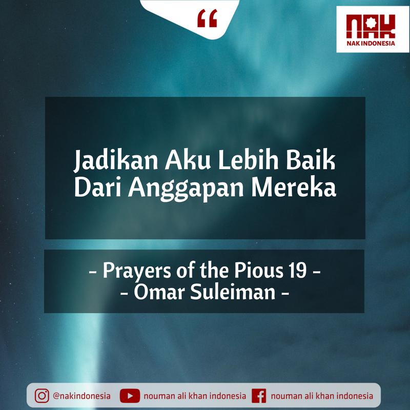 Jadikan Aku Lebih Baik Dari Anggapan Mereka – Prayers of the Pious 19 – Omar Suleiman