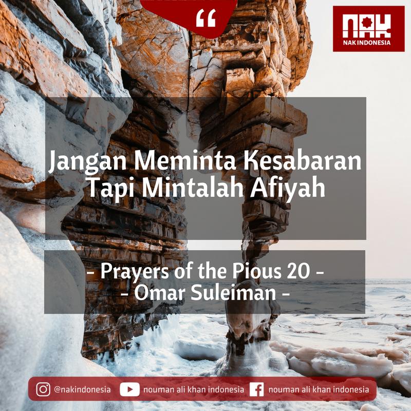 Jangan Meminta Kesabaran Tapi Mintalah Afiyah – Prayers of the Pious 20 – Omar Suleiman