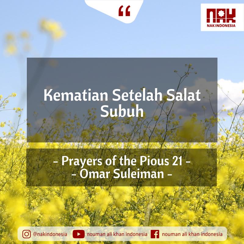 Kematian Setelah Salat Subuh – Prayers of the Pious 21 – Omar Suleiman