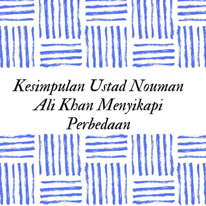 Kesimpulan Ustad Nouman Ali Khan Menyikapi Perbedaan