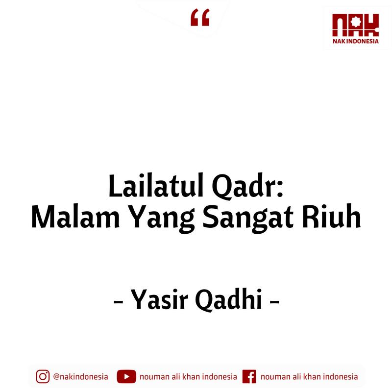 Lailatul Qadr_ Malam Yang Sangat Riuh - Yasir Qadhi