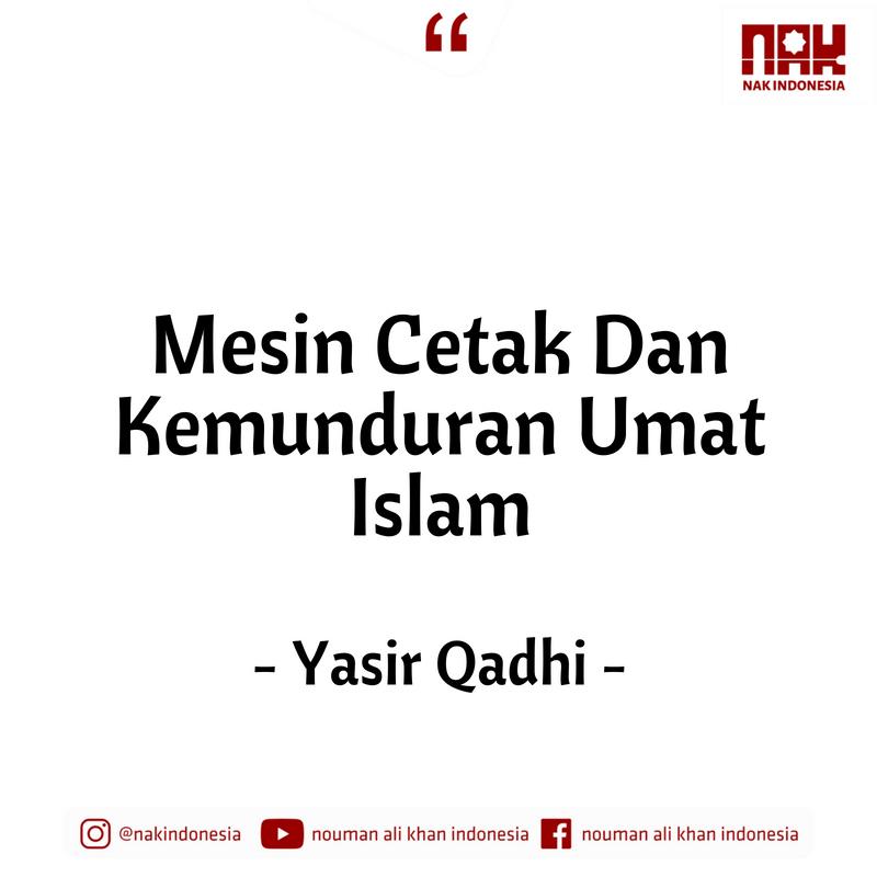 Mesin Cetak Dan Kemunduran Umat Islam - Yasir Qadhi