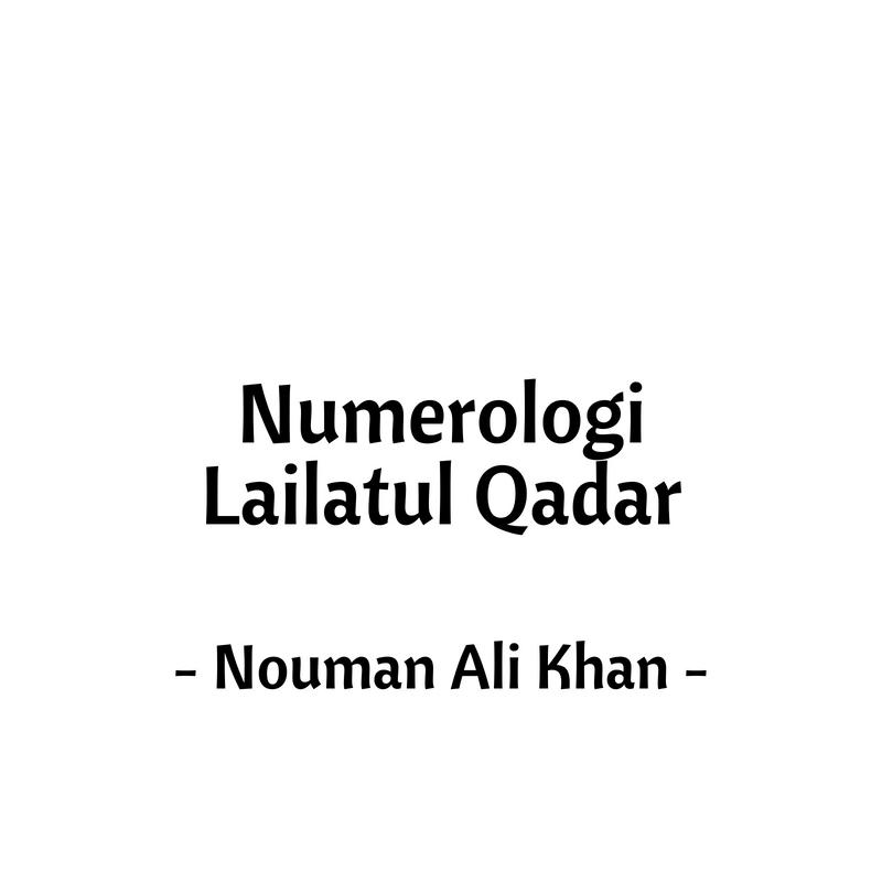 Numerologi Lailatul Qadar - Nouman Ali Khan