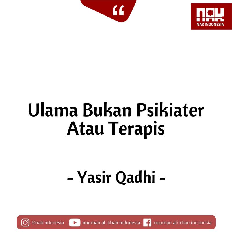 Ulama Bukan Psikiater Atau Terapis - Yasir Qadhi