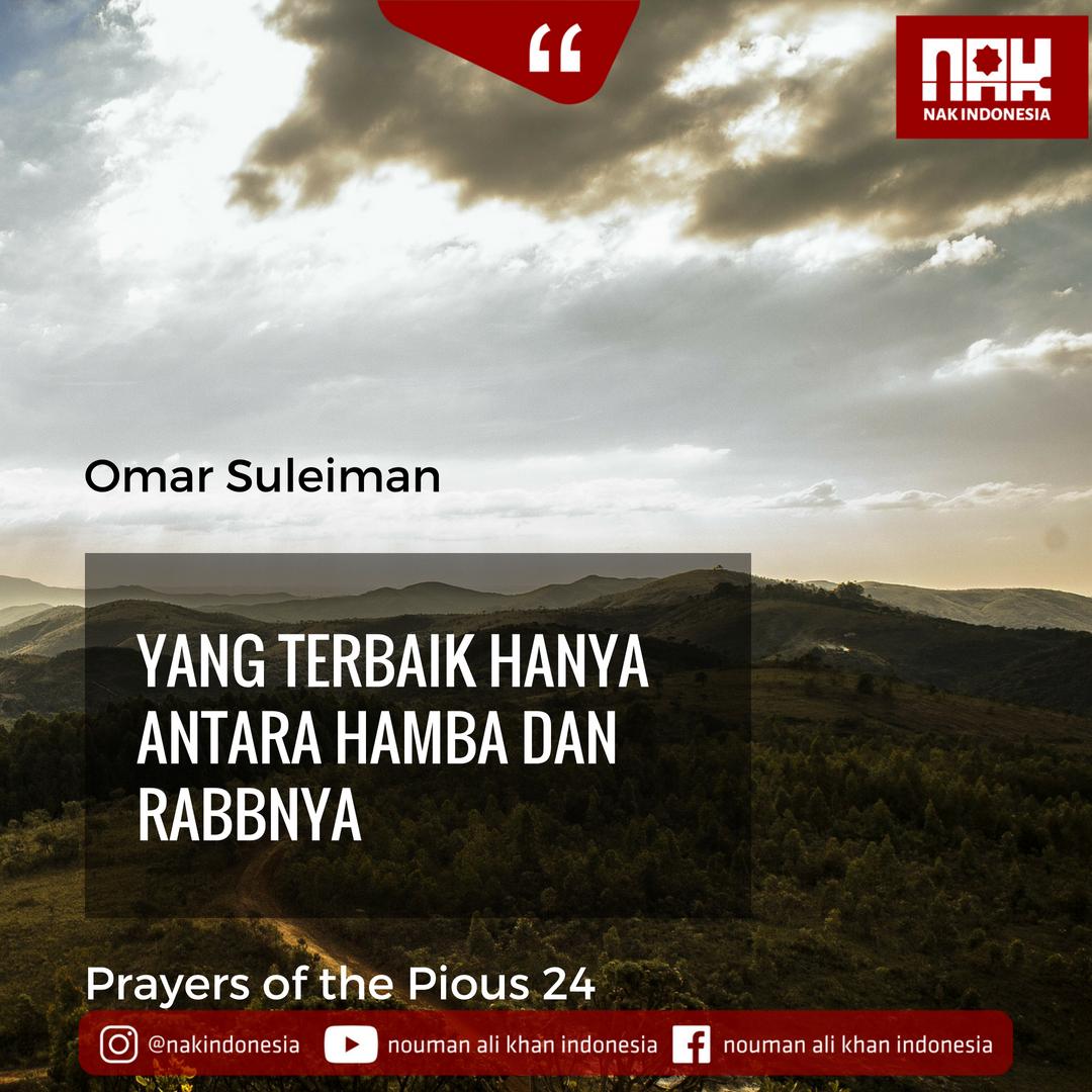 Yang Terbaik Hanya Antara Hamba Dan RabbNya – Prayers of the Pious 24 – Omar Suleiman