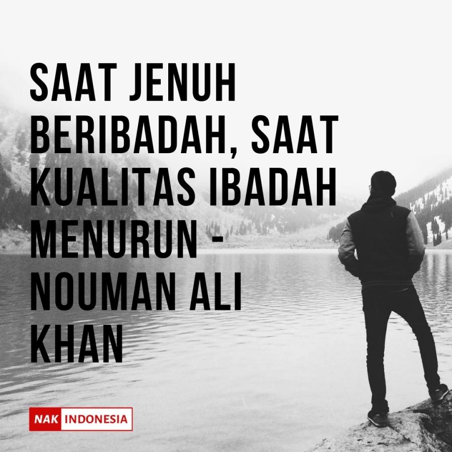 Saat Jenuh Beribadah, Saat Kualitas Ibadah Menurun - Nouman Ali Khan